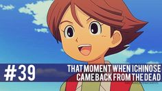 #39 Inazuma Eleven Moments: That moment when Ichinose came back from the dead.