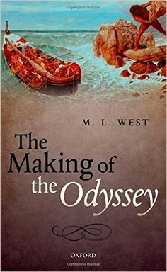 The making of the Odyssey / M. L. West - Oxford : Oxford University Press, 2014