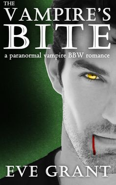 The Vampire's Bite ( Blood and Love #1) Eve Grant