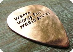 "Hand stamped custom copper guitar pic with leather case; says, ""Where words fail music speaks. Music Quotes, Music Lyrics, Music Puns, Guitar Quotes, Life Lyrics, Music Memes, Ukulele, Guitar Chords, Guitar Diy"