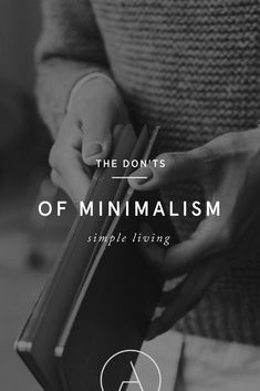 The don'ts of minimalism