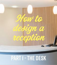 How to design a reception - Part The Desk. You never get a second chance to make a first impression - make it count with these tips. Reception Desk Design, Reception Areas, Design Design, Interior Design, Side Wall, Commercial Interiors, Receptions, Nice View, Count