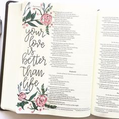 "Your love is better than life. Your English phrase ""Psalm"" or ""Psalms"" took its underlying Bible Drawing, Bible Doodling, Bible Verses Quotes, Bible Scriptures, Faith Bible, Bible Psalms, Planner Bullet Journal, Journaling, Bibel Journal"