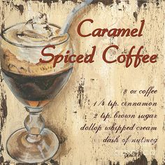 Caramel Spiced Coffee by Debbie DeWitt - Caramel Spiced Coffee Painting - Caramel Spiced Coffee Fine Art Prints and Posters for Sale Vintage Paris, Café Vintage, Vintage Coffee, Vintage Signs, Coffee Facts, Coffee Signs, Coffee Quotes, I Love Coffee, Coffee Shop