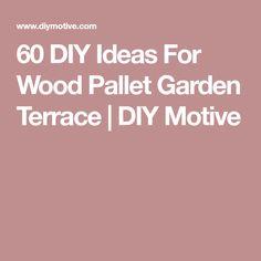 60 DIY Ideas For Wood Pallet Garden Terrace | DIY Motive