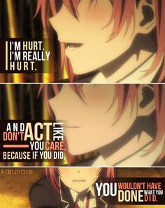 """I'm hurt. I'm really hurt. And don't act like you care. Because of you did, you wouldn't have done what you did.."" 