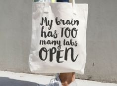 My Brain Has Too Many Tabs Open - Printed Tote Bag - Funny Tote Bag - Calligraphy Tote - Geek Gift- Nerd Gift - Funny Quote - Humor