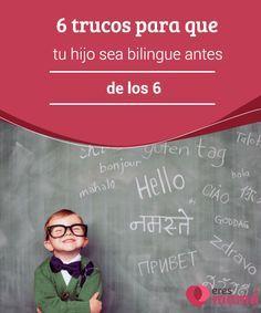 6 #trucos para que tu hijo sea bilingue antes de los 6 Los #niños tienen gran facilidad para #aprender nuevos #idiomas antes de los 6 años. Descubre algunos trucos para que tu hijo sea #bilingüe.