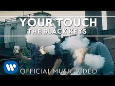 ▶ The Black Keys - Your Touch [Official Music Video] - YouTube