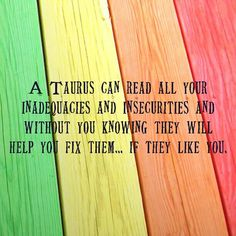 Taurus... I wouldn't say help you fix them as much as they try to boost you by supporting you when they see you could use it!!!
