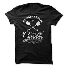 My Happy Place Is My Garden - tshirt design #teeshirt #fashion