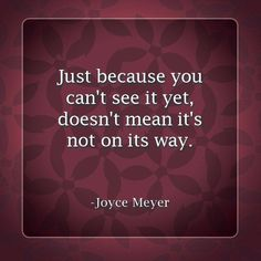 """From Facebook - """"Joyce Meyer Ministries"""" page 7/2015.  BLESSINGS ON THE WAY!!"""