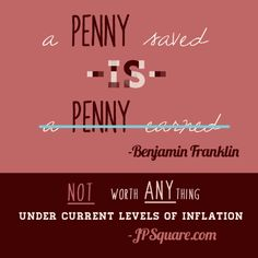 Another almost famous quote from jpsquare.com.  Saving your money is great... but saving your pennies? #quote #inspiration #money #benjamin franklin