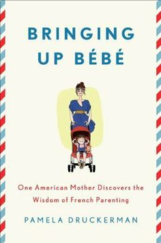 Bringing Up Bebe: One American Mother Discovers the Wisdom of French Parenting by Pamela Druckerman. $15.82. Save 39% Off!. http://www.letrasdecanciones365.com/detailp/dpdk/15d9k4e2v0o3t3b3l4r.html. Author: Pamela Druckerman. Publisher: Penguin Press HC, The; 1 edition (February 7, 2012). Publication Date: February 7, 2012. Recommended for Ages 18 and up. 304 pages. The secret behind France's astonishingly well-behaved children.  When American journalist Pamela Dru...