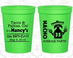 35th Party Favor Cups, Tacos and Fajitas, Ole, Nacho Average Party, Fiesta Birthday, Party Favor Cups, Fun Birthday Cups (20036)