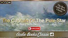 Audiobook: The Captain Of The Pole Star by Arthur Conan Doyle | Full Ver...