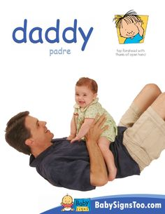 Free poster with the sign for DADDY  www.BabySignsToo.com #BabySigns #BabySignLanguage #BabySign