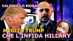 Meglio Donald Trump che l'infida Hillary Clinton - Elezioni Usa 2016 (Va...