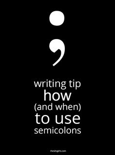 Writing Tip: How (And When) To Use Semicolons | Are you a little stuck on when is the right time to pull out the semicolon? Click through for a post with great examples to help you learn how to use semicolons.