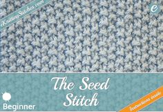 The seed stitch is an easy stitch that produces a beautiful dimpled texture. We give clear visual and written instructions on how to knit the Seed Stitch.