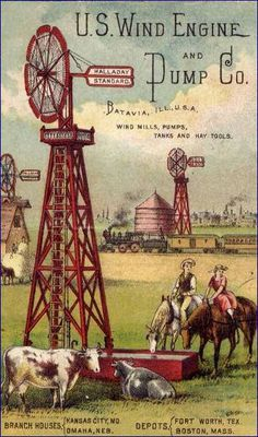 Early advertisement for Halladay windmills showed the greatly improved quality of life that came from the having an abundance of good water and from the extra time available for profitable activities when pioneering farmers were freed from the tiring work
