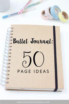 Bullet Journal - 50 Page Ideas | www.hannahemilylane.com                                                                                                                                                                                 Más
