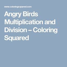 Angry Birds Multiplication and Division – Coloring Squared