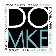 Doors Open Milwaukee!  Historic Milwaukee, Inc. hosts this terrific, behind-the-scenes chance to explore Milwaukee area landmarks. Attend and discover Milwaukee's history and architecture, and learn about what makes Milwaukee a great place to live and visit. #DoorsOpenMKE