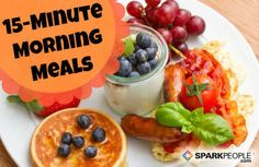 Breakfast in 15 Minutes or Less via @SparkPeople