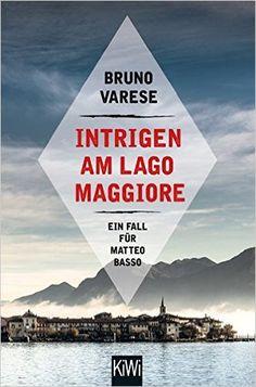 Intrigen am Lago Maggiore: Ein Fall für Matteo Basso: Amazon.de: Bruno Varese: Bücher