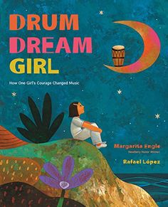 Inspired by a Chinese-African-Cuban girl who broke Cuba's traditional taboo against female drummers, Drum Dream Girl tells an inspiring true story for dreamers everywhere. Review from @LatinosInKidLit