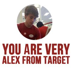 "How ""Alex From Target"" Are You...I am very Alex from Target ...I guess?"
