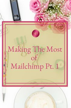 making-the-most-of-mailchimp-part-1-1