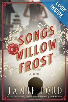 Songs of Willow Frost: A Novel - Lease Books - F FOR - Check Availability at: http://library.acaweb.org/search~S17/?searchtype=t&searcharg=songs+of+willow+frost&searchscope=17&sortdropdown=-&SORT=D&extended=0&SUBMIT=Search&searchlimits=&searchorigarg=tsomeone