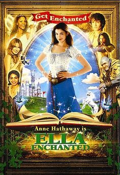 Ella Enchanted: I loved this movie when I was little!
