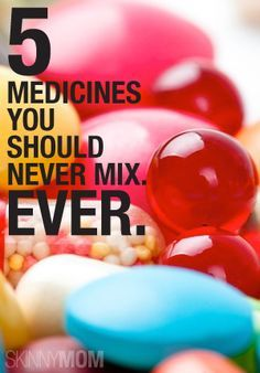 Don't mix these medicines! Ever!