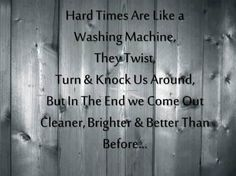 hard times quotes | ... Quotes http://todays-quotes.com/2013/04/07/sayings-about-hard-times