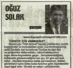 Benim için *milli hizmet* kişisel çıkarlardan, politik kaygılardan ve korkulardan uzak, Cumhurbaşkanlığı dahil Devletin her kurumuna Türkiye ile ilgili fikir ve projelerimi aktarmaktan, etkilemekte…