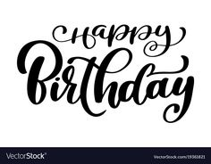 Happy birthday calligraphy black text hand drawn vector image on VectorStock Birthday Text, Happy First Birthday, Birthday Cards, Happy Birthday Calligraphy, Happy Birthday Typography, Shirt Print Design, Calligraphy Fonts, Brush Lettering, Printed Shirts