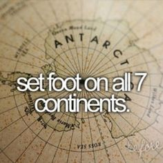 Bucket list how about 6, don't really want to go to Antarctica... Either way 2 down 4 to go! (not counting Antarctica, ahaha)