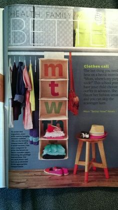 Love this idea from Better Homes and Garden! Take a sweater hanger and stencil the day of the week to keep your kids school clothes ready and organized for the week.