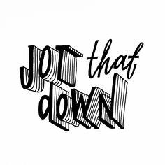 jot that down!