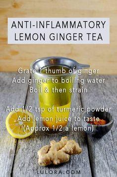 Anti-Inflammatory Lemon Ginger Tea Recipe-Grate 1 thumb of ginger Add ginger to boiling water Boil then strain Add tsp of turmeric powder Add lemon juice to taste(Approx a lemon) Natural Health Remedies, Herbal Remedies, Anti Inflammatory Recipes, Anti Inflammatory Smoothie, Ginger Tea, Tea Recipes, Juice Recipes, Recipies, Natural Medicine