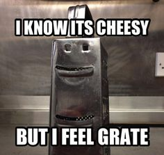 I know it's cheesy, but I feel grate! #food #joke