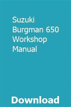 Suzuki Burgman 650 Workshop Manual Owners Manuals Repair Manuals Manual
