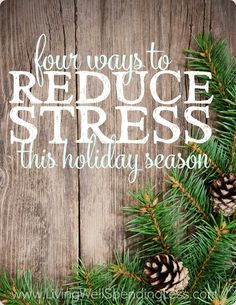 The most wonderful time of the year can also be the most stressful!  If the pressure of the holidays is getting you down you will not want to miss these four super practical ways to reduce your stress this holiday season, starting right now!