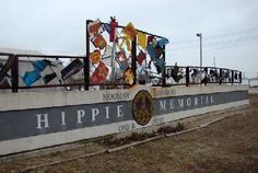 The world's only memorial to Hippies. --  Arcola, IL......also birthplace of Raggedy Ann.