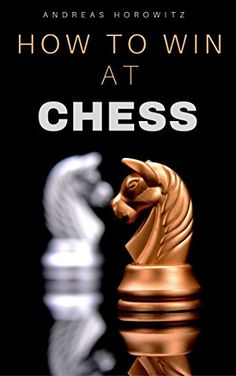 How To Win At Chess (English Edition)