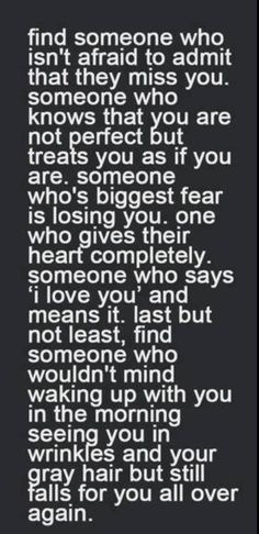 ...Knows that you are not perfect but treats you like you are...