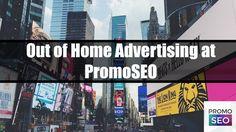 Out of Home Advertising at PromoSEO